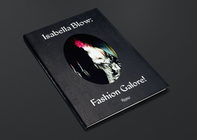 Somerset House/Rizzoli – Isabella Blow: Fashion Galore!, 2013 (Publication), image 1