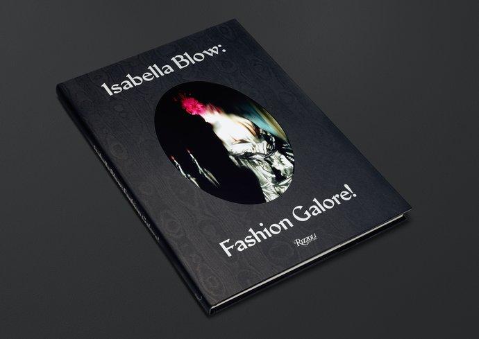 Somerset House/Rizzoli – Isabella Blow: Fashion Galore!, 2013 (Publication), image 1